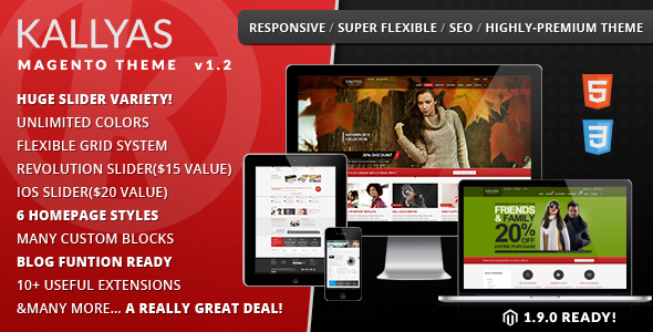 Now, Kallyas is fully Compatible with Magento 1.9.x !!! Kallyas is a Premium Responsive Magento theme with advanced admin module. It's extremely customiza