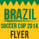 Brazil Soccer Cup 2014 Match Flyer - GraphicRiver Item for Sale