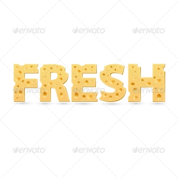 GraphicRiver Fresh Word of Cheese 7766564