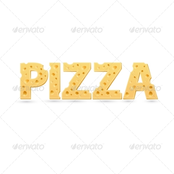 GraphicRiver Pizza Word of Cheese 7786393