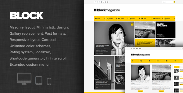 Block Magazine is simple and fresh WordPress blog theme with masonry and fully responsive layout. Theme is suited for all blog or magazine websites. Theme funct