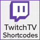 Twitch TV Shortcodes & Embed Tools For Wordpress - CodeCanyon Item for Sale