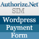 Authorize.net SIM Payment Form for WordPress - CodeCanyon Item for Sale
