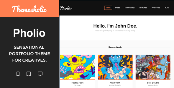 Welcome To Pholio (v1.0) Pholio is a MultiPurpose, Responsive, Retina Ready, Bootstrap based theme that can be used for any kind of website, blog, portfolio, ma
