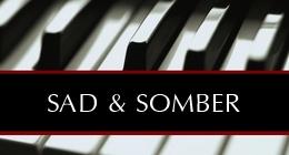 Sad + Somber