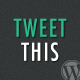 Tweet This - Share on Twitter WordPress Plugin