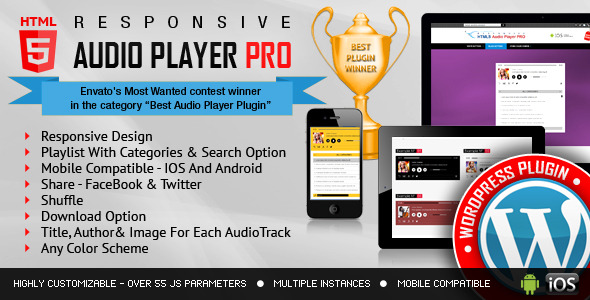 HTML RESPONSIVE AUDIO PLAYER Envatos Most Wanted contest winner the category Audio Player Responsive Design With Categories Search Option And Android Share FaceBook Twitter Shuffle Download Option Title, Image For Each AudioTrack Any Color Scheme HIGHLY CUSTOMIZABLE OVER PARAMETERS MULTIPLE INSTANCES MOBILE COMPATIBLE