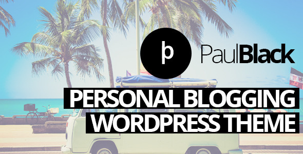 ThemeForest PaulBlack Personal Blog Wordpress Theme 8109731