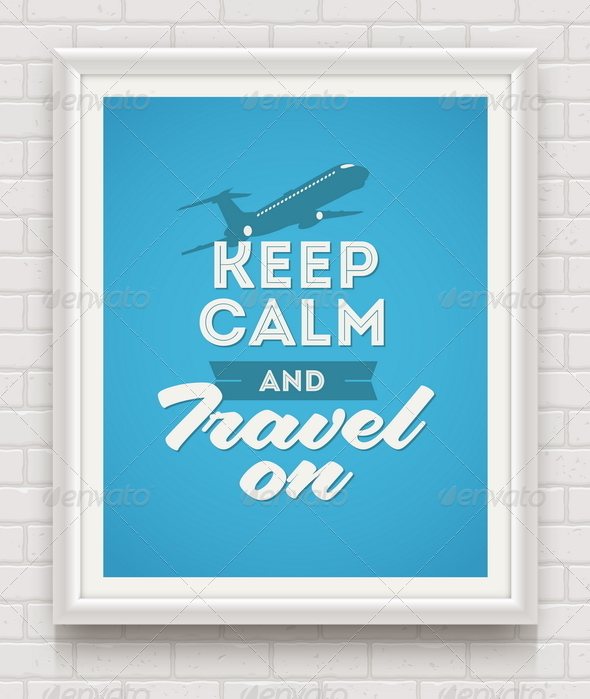 GraphicRiver Keep Calm and Travel on Poster in Frame 8120408