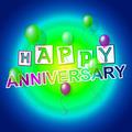Happy Anniversary Indicates Congratulating Cheerful And Celebration
