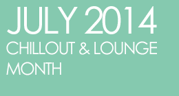July 2014 - Chillout and Lounge month