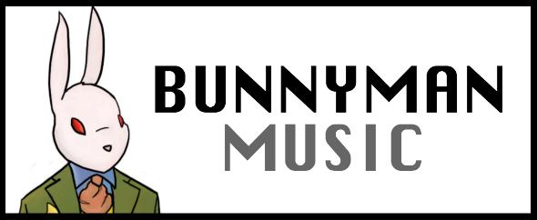 BunnyManMusic