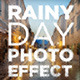 Rainy Day Photo Effect - GraphicRiver Item for Sale