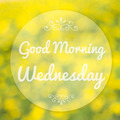 Good Morning Wednesday on blur background - PhotoDune Item for Sale