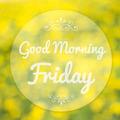Good Morning Friday on blur background - PhotoDune Item for Sale