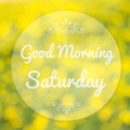 Good Morning Saturday on blur background - PhotoDune Item for Sale