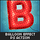 Balloon Effect - Ps Action - GraphicRiver Item for Sale