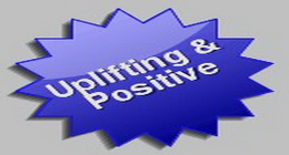 Uplifting and Positive